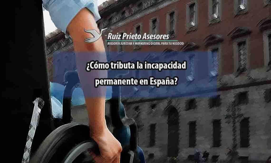 ¿Cómo tributa la incapacidad permanente en España?