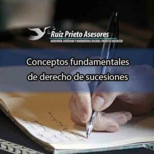 Conceptos fundamentales de derecho de sucesiones