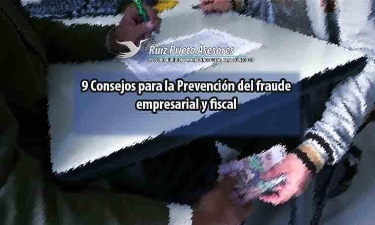 Consejos para la Prevención del fraude empresarial y fiscal
