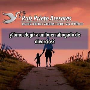 Cómo elegir a un buen abogado de divorcios