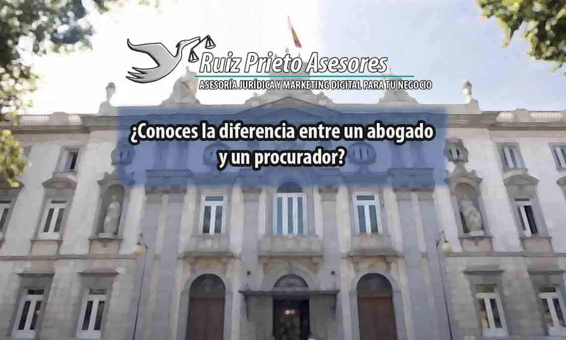 ¿Conoces las diferencias entre abogados y procuradores?