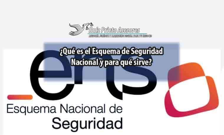 ¿Qué es el Esquema de Seguridad Nacional y para qué sirve?
