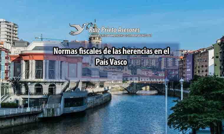 Normas fiscales de las herencias en el País Vasco