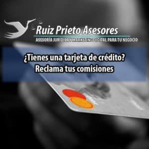 ¿Tienes una tarjeta de crédito? Reclama tus comisiones